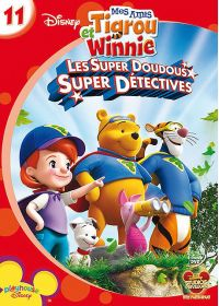 Mes amis Tigrou et Winnie - Vol. 11 : Les Super Doudous Super D�tectives - 2009
